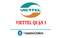 Lắp Mạng Viettel Quận 3 Nhanh Chóng, Khuyến Mãi Khủng