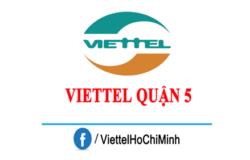 Lắp Mạng Viettel Quận 5 Cước Rẻ, Ưu Đãi Hấp Dẫn