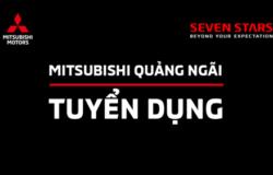 Mitsubishi Quảng Ngãi Tuyển Dụng 2019