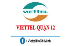 Hướng dẫn Đăng ký Lắp Mạng Viettel Quận 12 nhanh nhất?