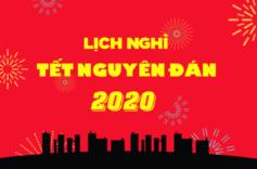 Lịch Nghỉ Tết Nguyên Đán & các ngày Lễ lớn năm 2020